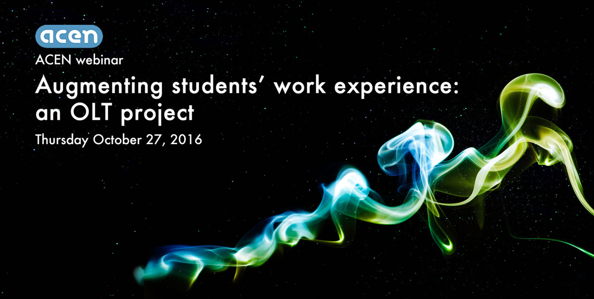 ACEN webinar – Augmenting students' work experience: an OLT project